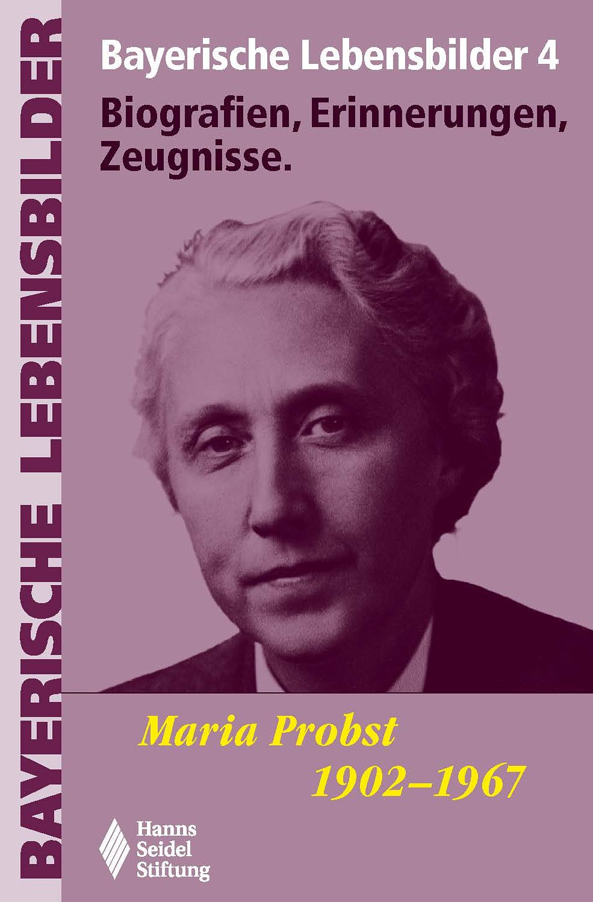 Bayerische Lebensbilder Band 4, Maria Probst 1902-1967