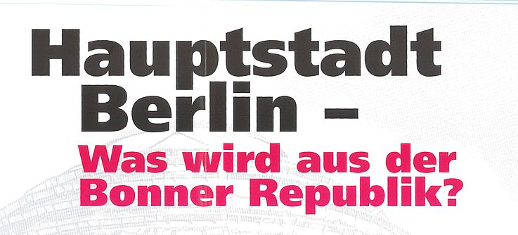 Hauptstadt Berlin - was wird aus der Bonner Republik? (RCDS-Plakat 1999)