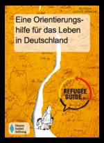 Refugee Guide (Deutsch - leichte Sprache): Eine Orientierungshilfe für das Leben in Deutschland