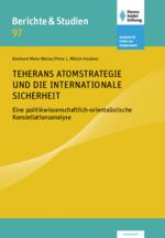 Teherans Atomstrategie und die internationale Sicherheit