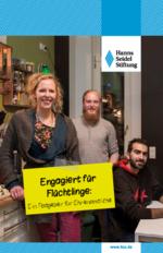 Engagiert für Flüchtlinge: ein Ratgeber für Ehrenamtliche
