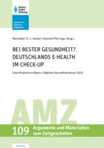 Bei bester Gesundheit? Deutschlands E-Health im Check-up