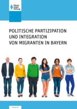 Politische Partizipation und Integration von Migranten in Bayern