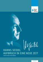 Hanns Seidel - Aufbruch in eine neue Zeit